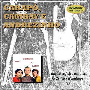 Carapó, Cambay e Andrezinho 歌手頭像