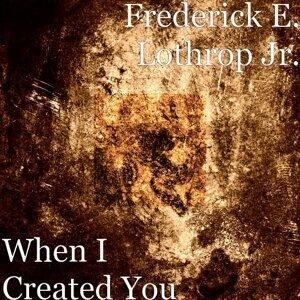 Frederick E. Lothrop Jr. 歌手頭像