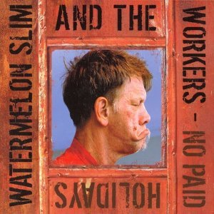 Watermelon Slim & The Workers 歌手頭像