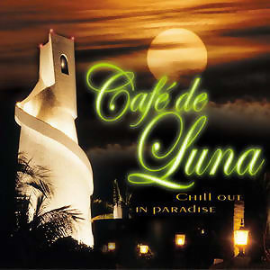 Cafe de Luna - Chill Out In Paradise 歌手頭像