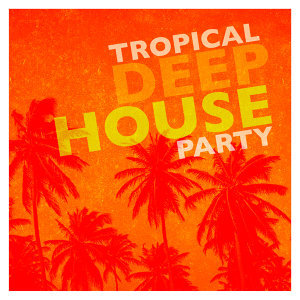 Tropical Deep House 歌手頭像