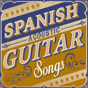 Spanish Classic Guitar, Acoustic Guitar Music, Guitar Songs Music 歌手頭像