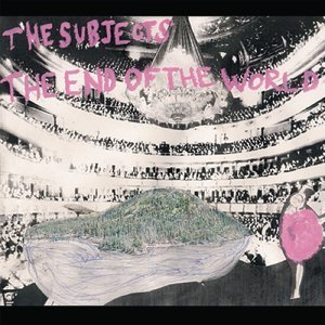 The Subjects / The End of the World 歌手頭像