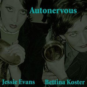 Autonervous: Bettina Koster and Jessie Evans 歌手頭像