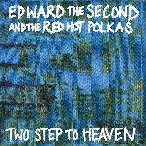 Edward II and the Red Hot Polkas