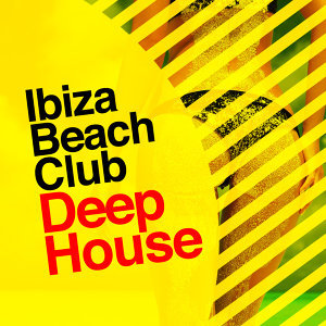 Beach Club House de Ibiza Cafe, Deep House, Deep House Club 歌手頭像