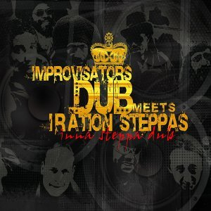 Improvisators Dub Meets Iration Steppas