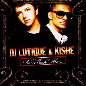 DJ Lutique, Kishe