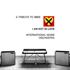 A Tribute to 10CC feat. International Noise Orchestra 歌手頭像