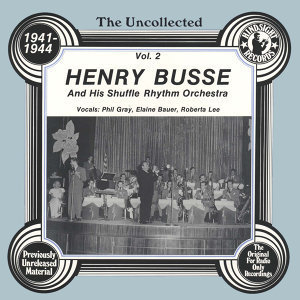 Henry Busse And His Shuffle Rhythm Orchestra, Phil Gray, Elaine Bauer, Roberta Lee 歌手頭像