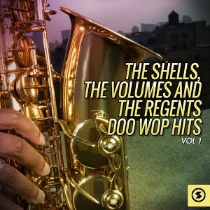 The Regents, The Volumes, The Shells 歌手頭像