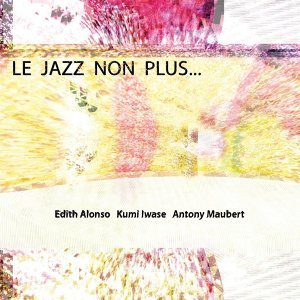 Edith Alonso, Kumi Iwase & Antony Maubert 歌手頭像