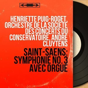 Henriette Puig-Roget, Orchestre de la Société des concerts du Conservatoire, André Cluytens 歌手頭像