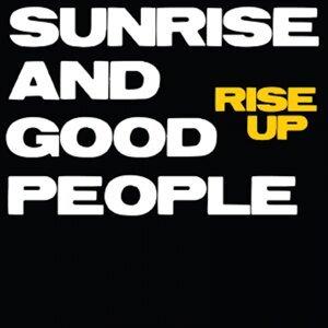 Sunrise and Good People