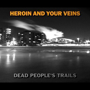 Heroin And Your Veins 歌手頭像