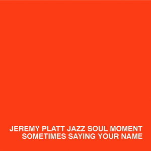 Jeremy Platt Jazz Soul Moment 歌手頭像