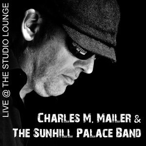 Charles M. Mailer & The Sunhill Palace Band 歌手頭像