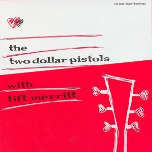 Two Dollar Pistols with Tift Merritt 歌手頭像
