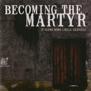 Becoming The Martyr 歌手頭像