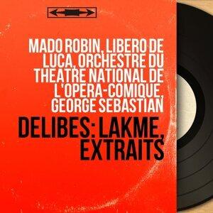 Mado Robin, Libero de Luca, Orchestre du Théâtre national de l'Opéra-Comique, George Sebastian 歌手頭像