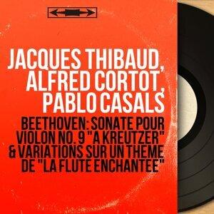 Jacques Thibaud, Alfred Cortot, Pablo Casals 歌手頭像