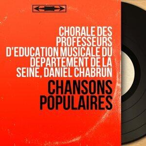 Chorale des Professeurs d'éducation musicale du département de la Seine, Daniel Chabrun 歌手頭像