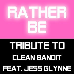 Tribute To Clean Bandit feat. Jess Glynne