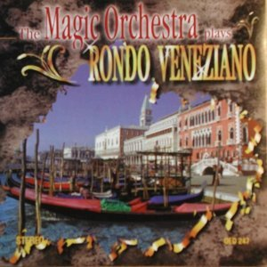 The Magic Orchestra Plays Rondo Veneziano 歌手頭像