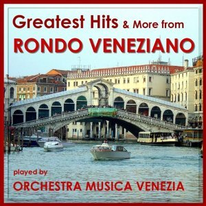ORCHESTRA MUSICA VENEZIA & The Magic Orchestra play RONDO VENEZIANO 歌手頭像