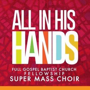 Full Gospel Baptist Church Fellowship Super Mass Choir 歌手頭像