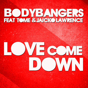 Bodybangers feat. TomE & Jaicko Lawrence 歌手頭像