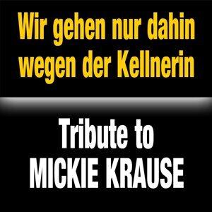 Tribute to Mickie Krause 歌手頭像