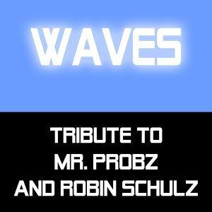 Tribute to Mr. Probz and Robin Schulz 歌手頭像