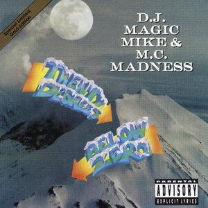 DJ Magic Mike & MC Madness 歌手頭像