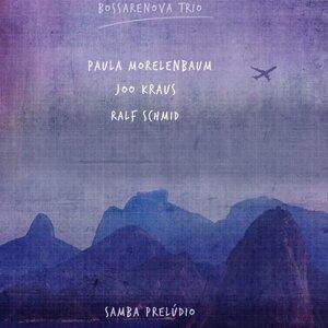 Bossarenova Trio, Paula Morelenbaum, Joo Kraus & Ralf Schmid 歌手頭像