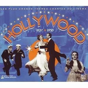 Hollywood 1927-1950 - Le Plus Grand Themes Chantes Du Cinema アーティスト写真