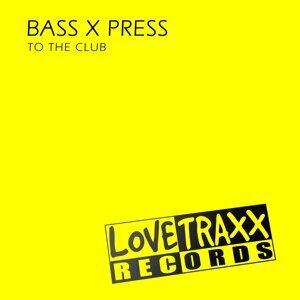 Bass X Press 歌手頭像