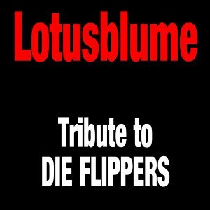 Tribute to Die Flippers 歌手頭像