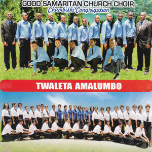 Good Samaritan Church Choir Chambishi Congregation 歌手頭像