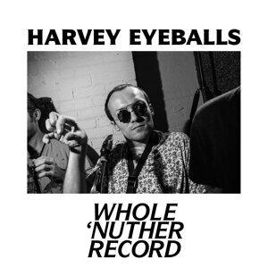 Harvey Eyeballs 歌手頭像