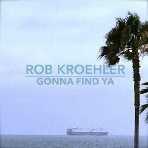 Rob Kroehler 歌手頭像