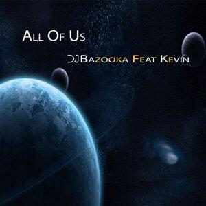 DJ Bazooka feat. Kevin 歌手頭像