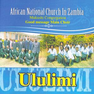 African National Church In Zambia Mukushi Congregation Good Message Main Choir 歌手頭像