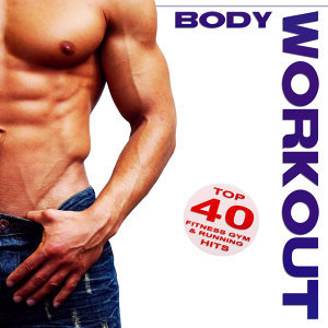 Body Workout - Top 40 Fitness Gym & Running Hits 2012 歌手頭像