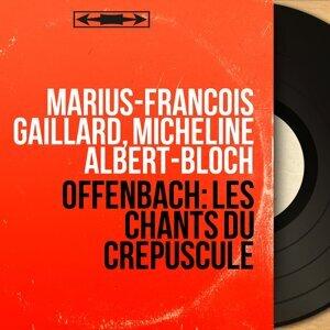 Marius-François Gaillard, Micheline Albert-Bloch 歌手頭像