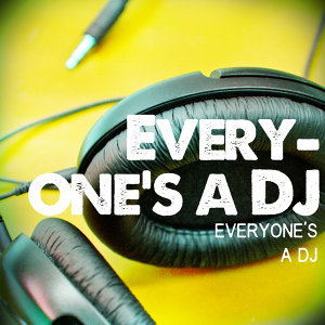 Everyone's A DJ 歌手頭像