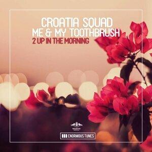 Croatia Squad & Me & My Toothbrush 歌手頭像
