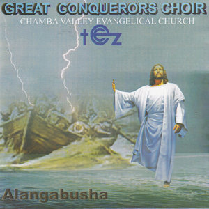 Great Conquerors Choir Chamba Valley Evangelical Church 歌手頭像