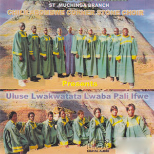 Uluse Kamutola Church St Muchinga Branch Chililabombwe Corner Stone Choir 歌手頭像