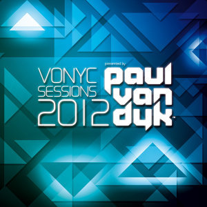VONYC SESSIONS 2012 Presented by Paul van Dyk (保羅凡戴克 - 勸世聖典2012)
